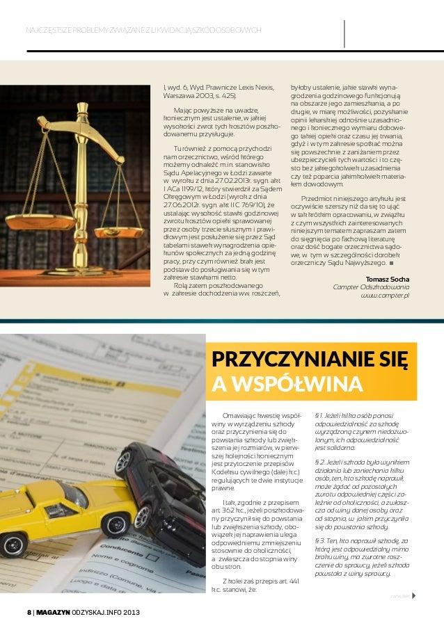 8   MAGAZYN ODZYSKAJ.INFO 2013 I, wyd. 6, Wyd. Prawnicze Lexis Nexis, Warszawa 2003, s. 425). Mając powyższe na uwadze, ko...