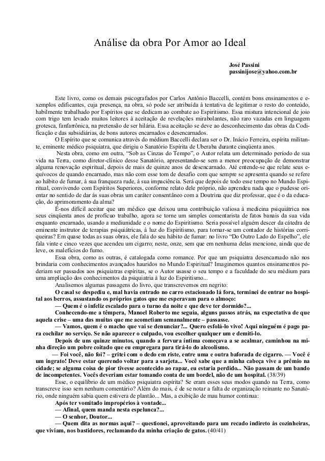 Análise da obra Por Amor ao Ideal José Passini passinijose@yahoo.com.br Este livro, como os demais psicografados por Carlo...