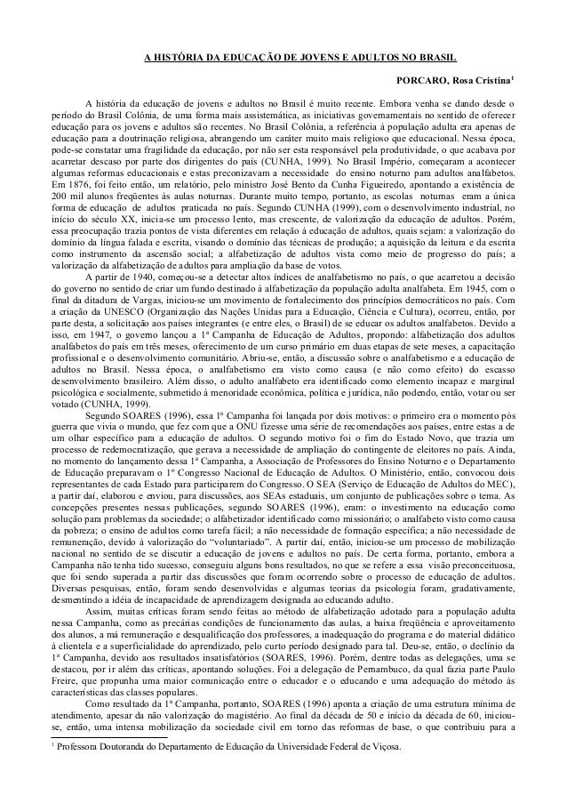 A HISTÓRIA DA EDUCAÇÃO DE JOVENS E ADULTOS NO BRASIL PORCARO, Rosa Cristina1 A história da educação de jovens e adultos no...