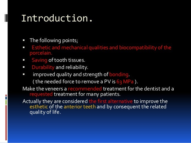 Introduction.  The following points;  Esthetic and mechanical qualities and biocompatibility of the porcelain.  Saving ...
