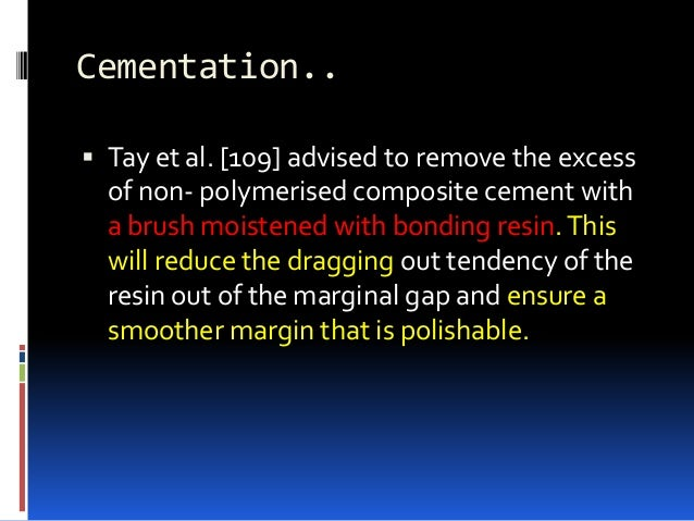 Related facts.  The strength of the combined porcelain/luting composite/enamel bond (63 MPa), composite/etched enamel (31...