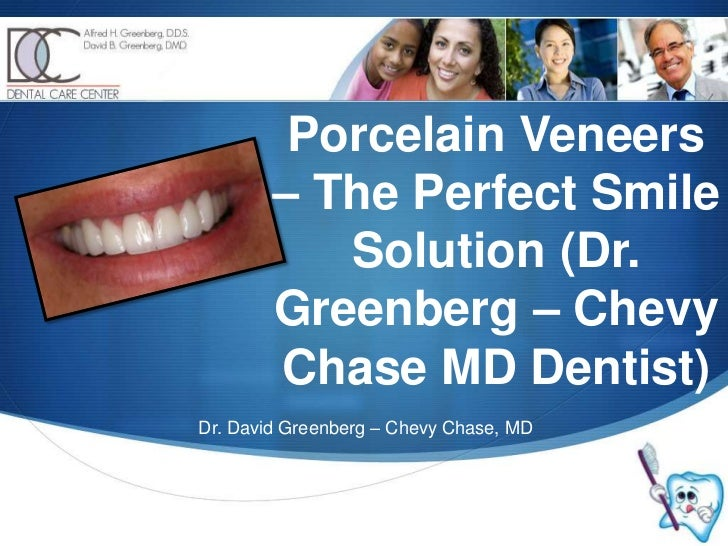 Porcelain Veneers – The Perfect Smile Solution (Dr. Greenberg – Chevy Chase MD Dentist)<br />Dr. David Greenberg – Chevy C...