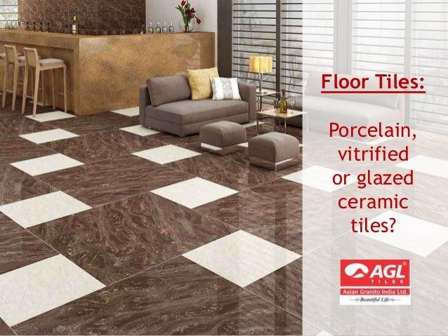 Porcelain, vitrified or glazed ceramic tiles for floors