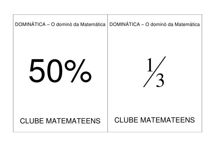 DOMINÁTICA – O dominó da Matemática DOMINÁTICA – O dominó da Matemática                                                   ...