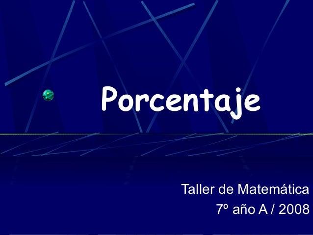 Porcentaje Taller de Matemática 7º año A / 2008