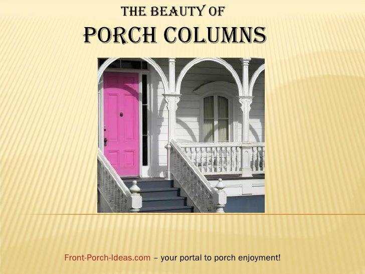 The beauty of  PORCH COLUMNS Front-Porch-Ideas.com  – your portal to porch enjoyment!
