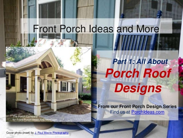Front Porch Ideas And MoreFront Porch Ideas And MoreFront Porch Ideas And  More Porch Roof Designs ...