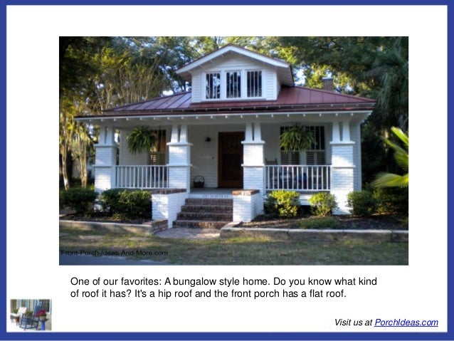 All About Porch Roof Designs on