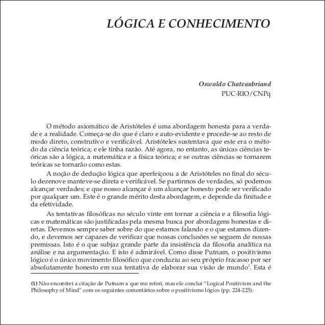 13 volume 11 número 1 2007 OSWALDO CHATEAUBRIAND Oswaldo Chateaubriand PUC-RIO/CNPq LÓGICA E CONHECIMENTO O método axiomát...
