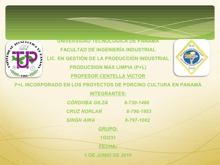 UNIVERSIDAD TECNOLÓGICA DE PANAMÁ FACULTAD DE INGENIERÍA INDUSTRIAL LIC. EN GESTIÓN DE LA PRODUCCIÓN INDUSTRIAL PRODUCSION...