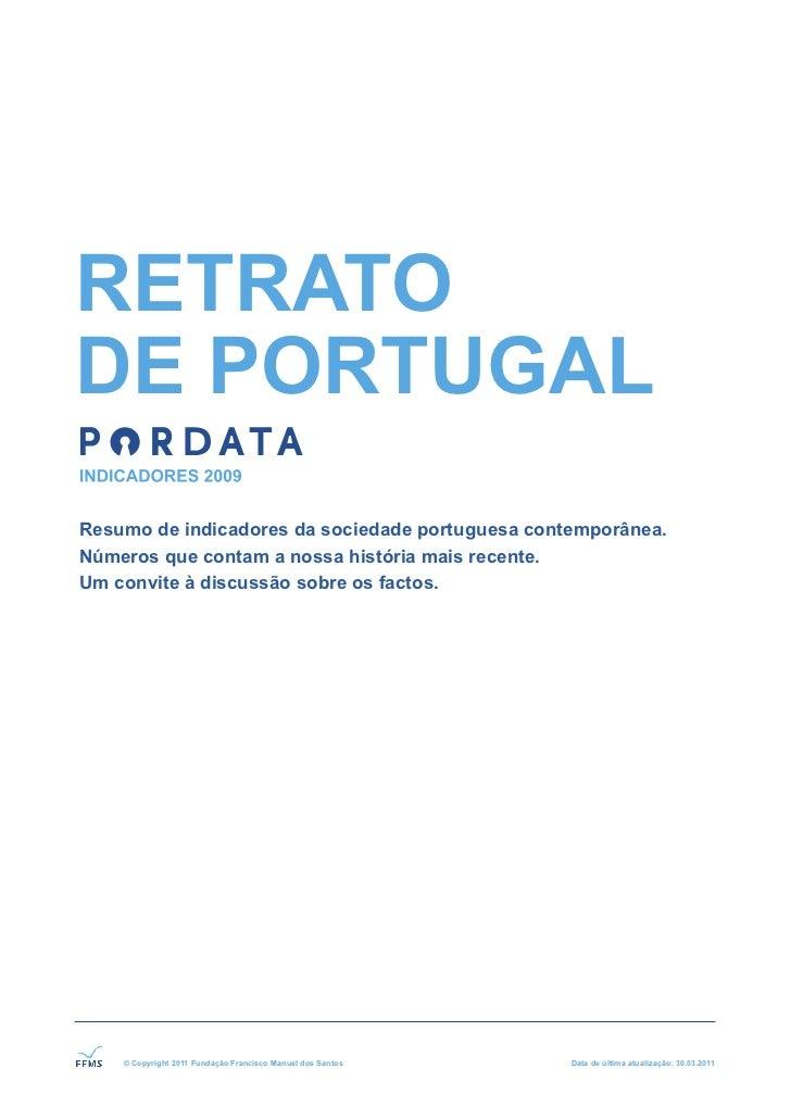 RETRATODE PORTUGALResumo de indicadores da sociedade portuguesa contemporânea.Números que contam a nossa história mais rec...