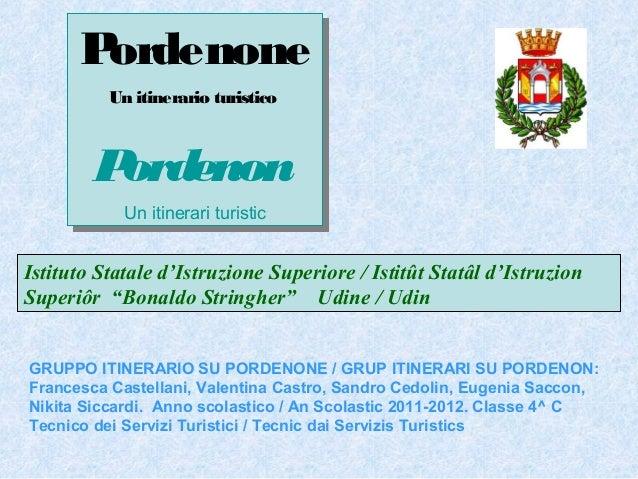 Pordenone ordenone P Un itinerario turistico Un itinerario turistico  Pord ordenon P enon Un itinerari turistic Un itinera...