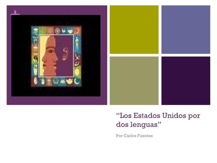 """"""" Los Estados Unidos por dos lenguas"""" Por Carlos Fuentes"""