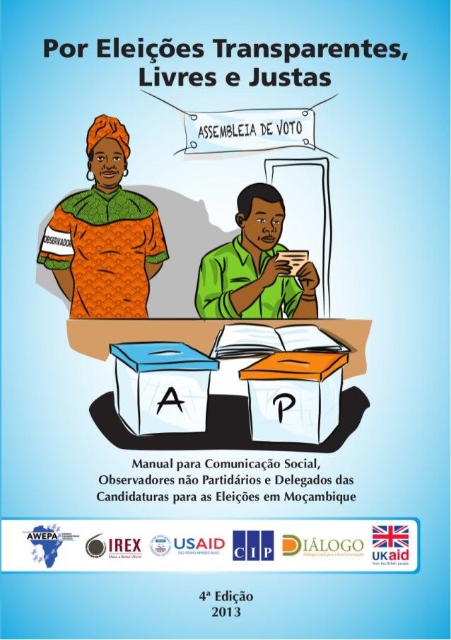 Por: JOSEPH HANLONPublicado por IREX e AWEPA (Parlamentares Europeus para a África)Maputo, 2013Por Eleições Transparentes,...