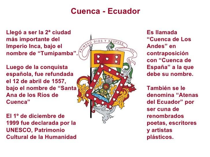 """Cuenca - Ecuador Llegó a ser la 2ª ciudad más importante del Imperio Inca, bajo el nombre de """"Tumipamba"""".  Luego de la con..."""