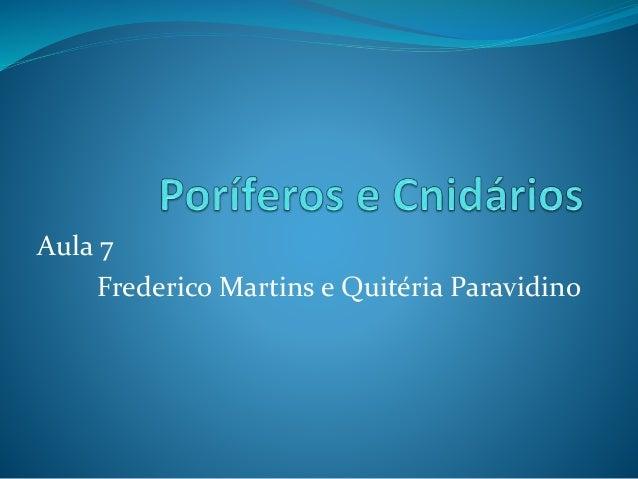 Aula 7 Frederico Martins e Quitéria Paravidino