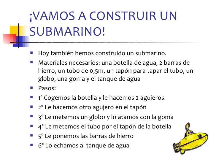 ¡VAMOS A CONSTRUIR UNSUBMARINO!   Hoy también hemos construido un submarino.   Materiales necesarios: una botella de agu...