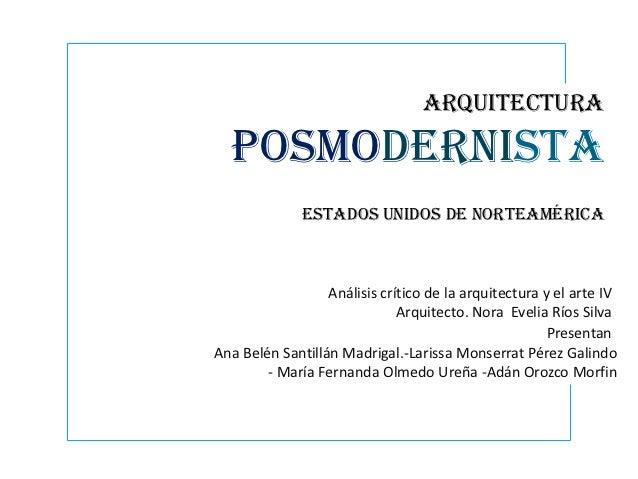 Arquitectura  posmodernista              Estados unidos de Norteamérica                             Estados Unidos de Amér...