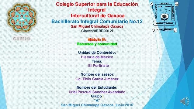 Colegio Superior para la Educación Integral Intercultural de Oaxaca Bachillerato Integral Comunitario No.12 San Miguel Chi...