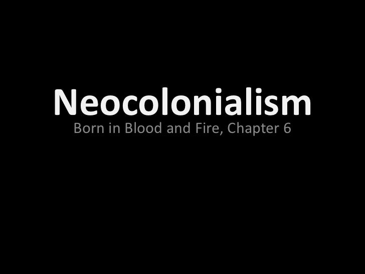 Neocolonialism Born in Blood and Fire, Chapter 6