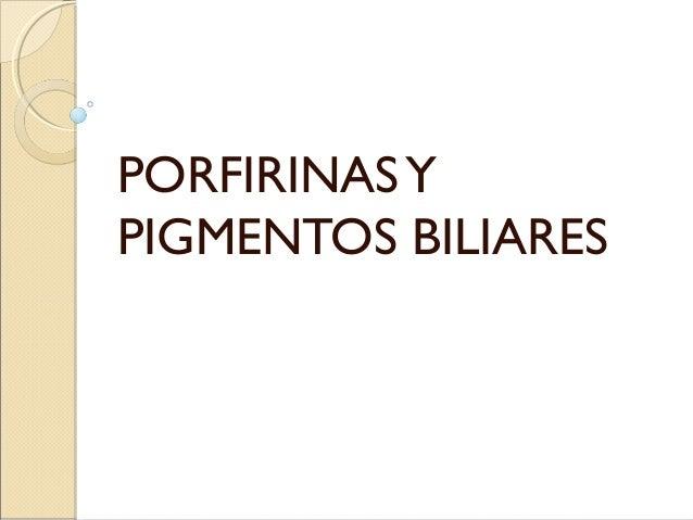 PORFIRINASY PIGMENTOS BILIARES