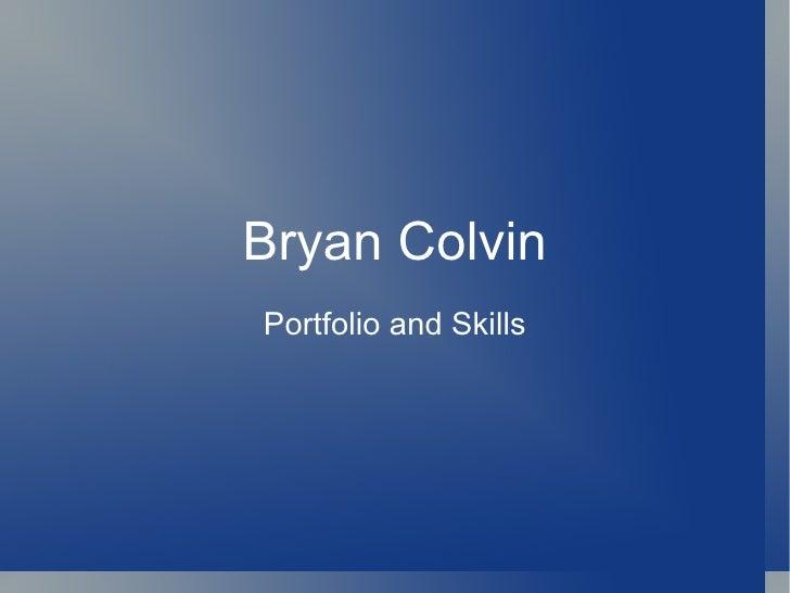 Bryan Colvin Portfolio and Skills