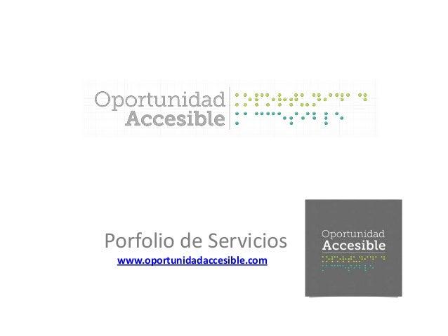 Porfolio de Servicioswww.oportunidadaccesible.com
