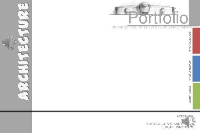 Portfolio AZEEM ALI B-ARCH COLLEGE OF ART AND DESIGN PUNJAB UNIVERSITY ARCHITECTURE INTERIOR DESIGN LANDSCAPING 1 ACADMICW...