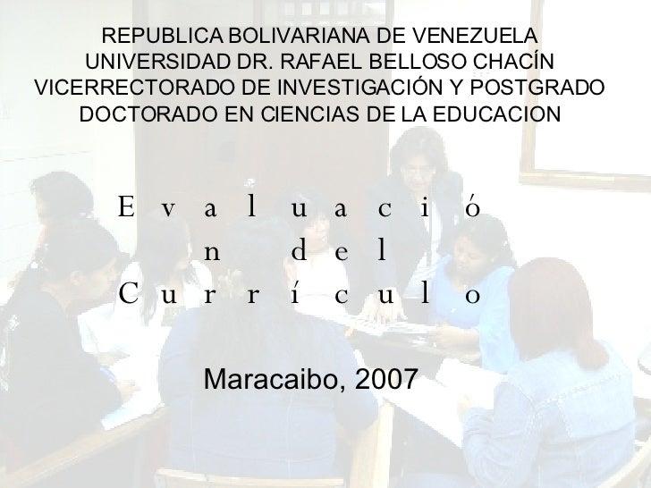 REPUBLICA BOLIVARIANA DE VENEZUELA UNIVERSIDAD DR. RAFAEL BELLOSO CHACÍN VICERRECTORADO DE INVESTIGACIÓN Y POSTGRADO DOCTO...
