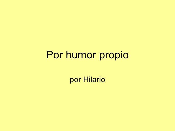 Por humor propio por Hilario