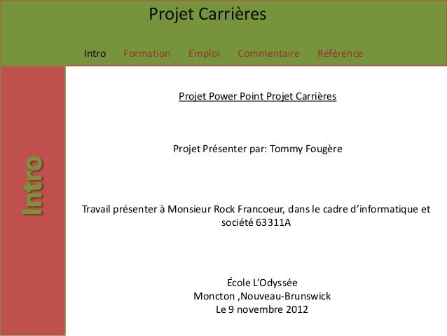Projet CarrièresIntro    Formation      Emploi     Commentaire      Référence                      Projet Power Point Proj...