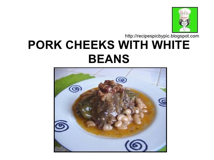 PORK CHEEKS WITH WHITE BEANS http://recipespicbypic.blogspot.com