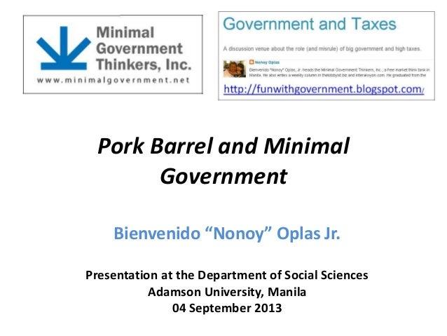 """Pork Barrel and Minimal Government Bienvenido """"Nonoy"""" Oplas Jr. Presentation at the Department of Social Sciences Adamson ..."""