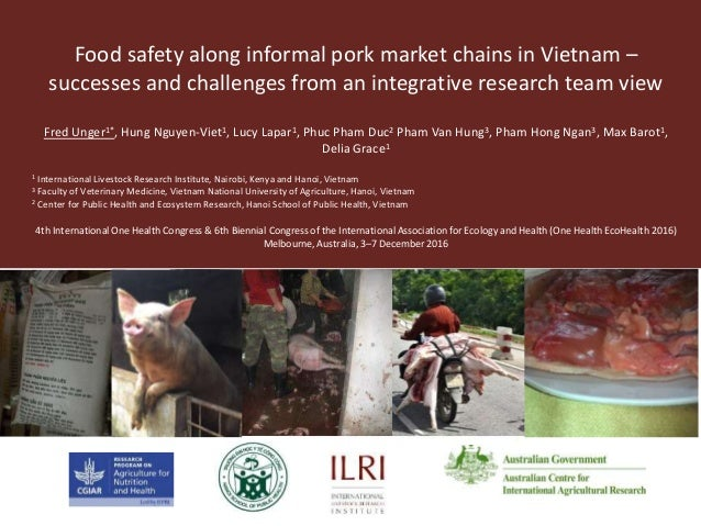 Food safety along informal pork market chains in Vietnam – successes and challenges from an integrative research team view...