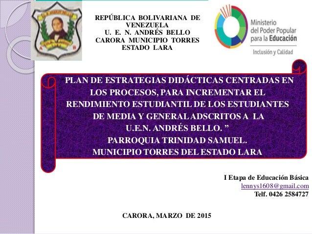 """""""PLAN DE ESTRATEGIAS DIDÁCTICAS CENTRADAS EN LOS PROCESOS, PARA INCREMENTAR EL RENDIMIENTO ESTUDIANTIL DE LOS ESTUDIANTES ..."""