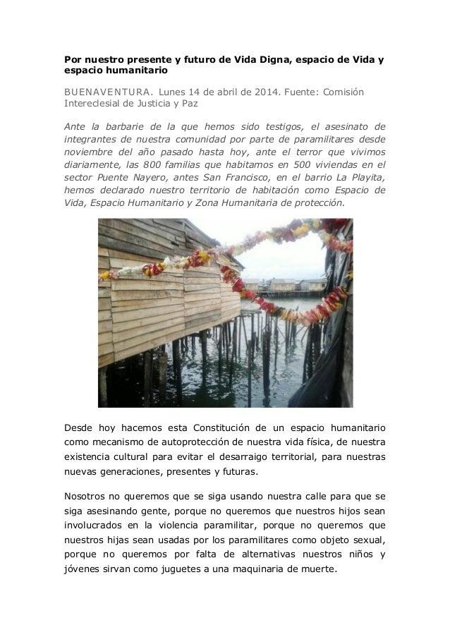 Por nuestro presente y futuro de Vida Digna, espacio de Vida y espacio humanitario BUENAVENTURA. Lunes 14 de abril de 2014...