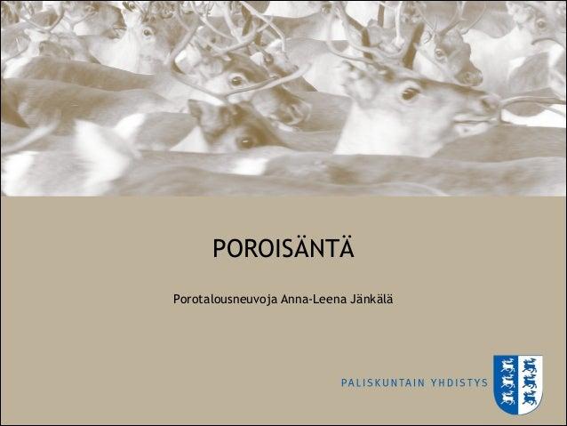 POROISÄNTÄ  Porotalousneuvoja Anna-Leena Jänkälä