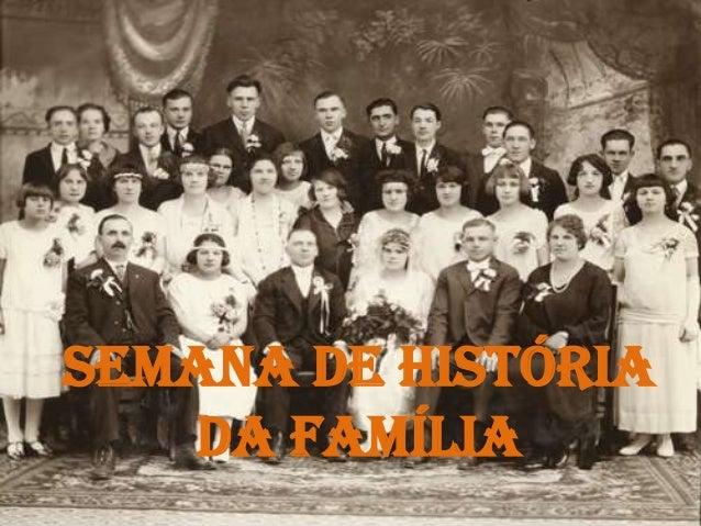 Semana de Históriada Família