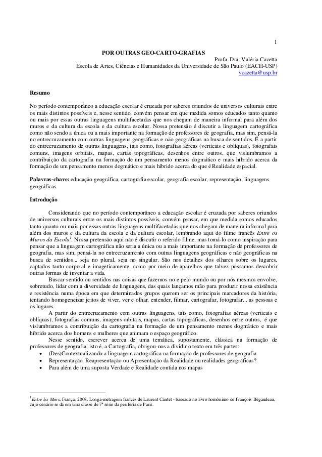 1 POR OUTRAS GEO-CARTO-GRAFIAS Profa. Dra. Valéria Cazetta Escola de Artes, Ciências e Humanidades da Universidade de São ...