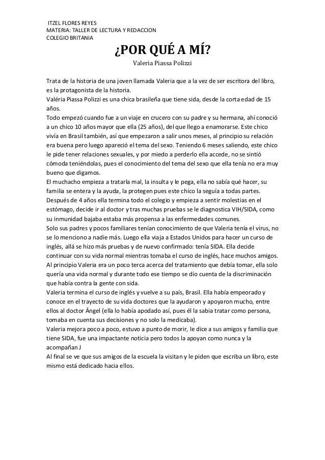ITZEL FLORES REYES MATERIA: TALLER DE LECTURA Y REDACCION COLEGIO BRITANIA ¿POR QUÉ A MÍ? Valeria Piassa Polizzi Trata de ...