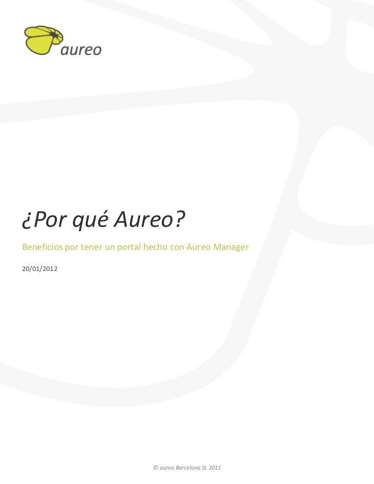 ¿Por qué Aureo?Beneficios por tener un portal hecho con Aureo Manager20/01/2012                               © aureo Barc...