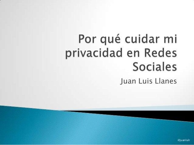 Juan Luis Llanes @juanlulr