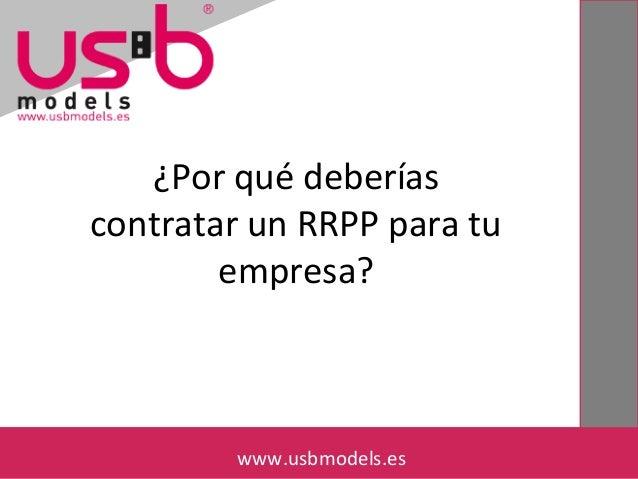 ¿Por qué deberías contratar un RRPP para tu empresa? www.usbmodels.eswww.usbmodels.es