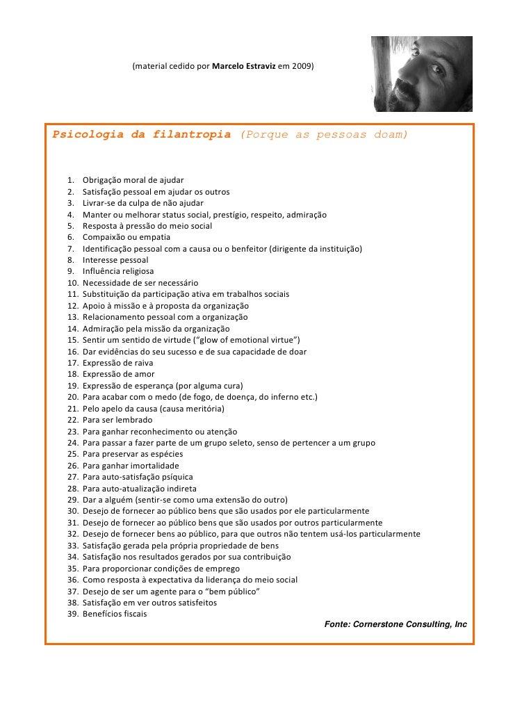 (material cedido por Marcelo Estraviz em 2009)     Psicologia da filantropia (Porque as pessoas doam)     1.    Obrigação ...