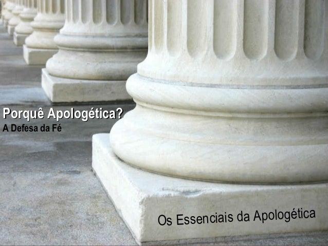 Hope  Porquê Apologética? For The  A Defesa da Fé  Hurting  A Study in 1 Peter enciais da Apologética Os Ess www.confident...