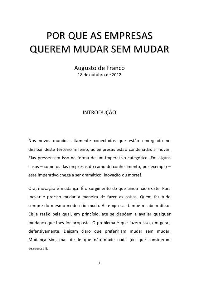 POR QUE AS EMPRESASQUEREM MUDAR SEM MUDAR                       Augusto de Franco                        18 de outubro de ...