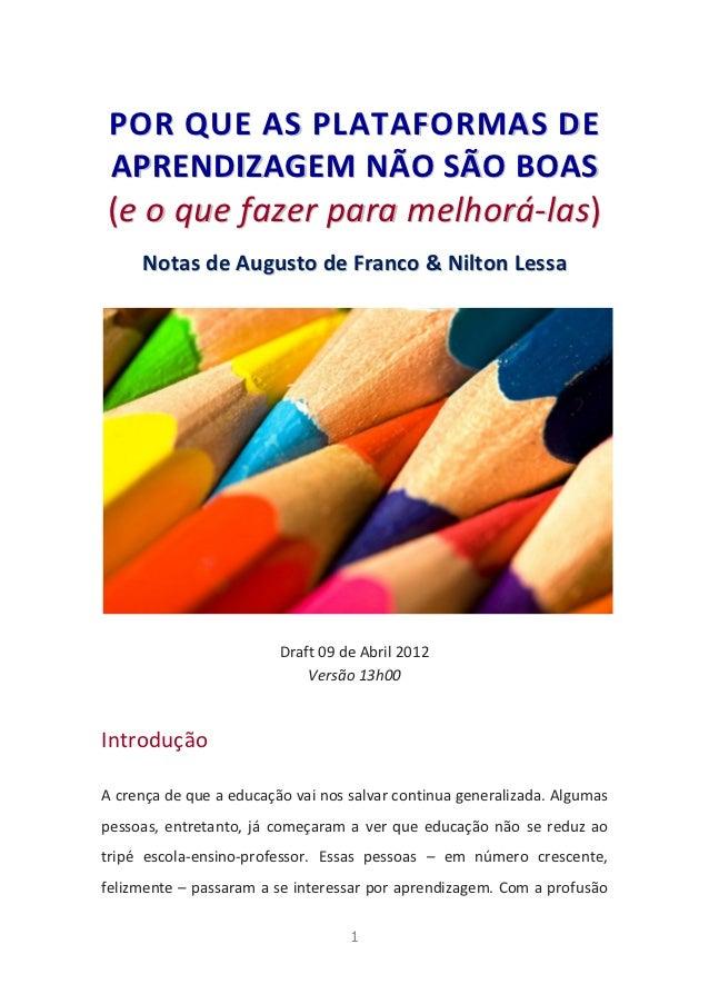 POR QUE AS PLATAFORMAS DEAPRENDIZAGEM NÃO SÃO BOAS (e o q u e faz er p ar a m el h o r á-l as)      Notas de Augusto de Fr...