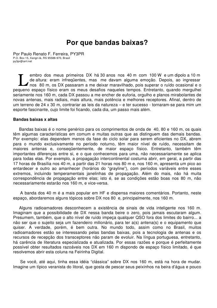 Por que bandas baixas?Por Paulo Renato F. Ferreira, PY3PRP.O. Box 15, Xangri-lá, RS 95588-970, Brasilpy3pr@arrl.net       ...