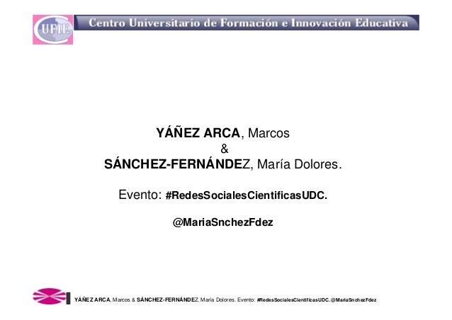 YÁÑEZ ARCA, Marcos                        &          SÁNCHEZ-FERNÁNDEZ, María Dolores.               Evento: #RedesSociale...
