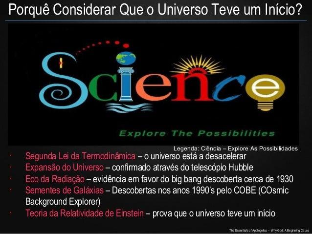 Porquê Considerar Que o Universo Teve um Início?  Legenda: Ciência – Explore As Possibilidades  • • • •  •  Segunda Lei da...